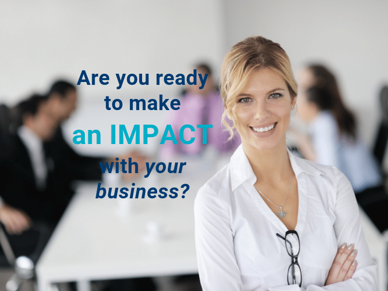 make an impact with your business